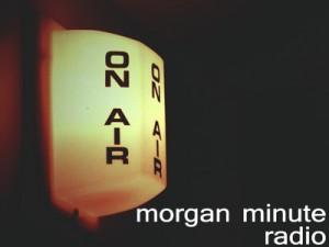 MorganMinuteRadio